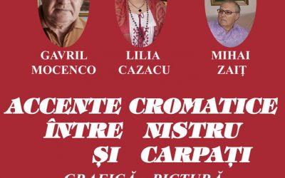 """EXPOZIȚIE DE GRAFICĂ ȘI PICTURĂ – """"ACCENTE CROMATICE ÎNTRE NISTRU ȘI CARPAȚI"""" – GAVRIL MOCENCO, LILIA CAZACU ȘI MIHAI ZAIȚ"""