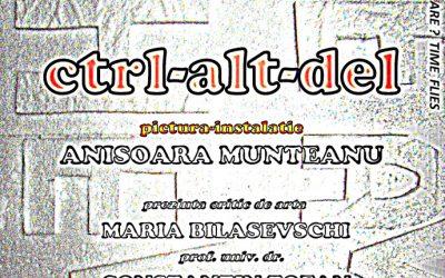 """EXPOZIȚIE PICTURĂ –  INSTALAȚIE – ,,CTRL-ALT-DEL""""- ANIȘOARA MUNTEANU"""