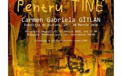 """EXPOZIȚIE DE PICTURĂ – ,,PENTRU TINE"""" – CARMEN GABRIELA GÎTLAN"""