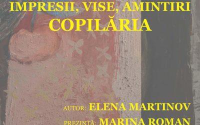 """EXPOZIȚIE DE PICTURĂ – ,,IMPRESII, VISE, AMINTIRI, COPILĂRIA"""" – ELENA MARTINOV"""