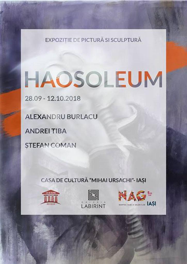 """EXPOZIȚIE DE PICTURĂ ȘI SCULPTURĂ ,,HAOSOLEUM"""" - ALEXANDRU BURLACU, ANDREI TIBA, ȘTEFAN COMAN"""