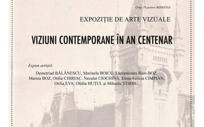 """EXPOZIȚIE DE ARTĂ VIZUALĂ  ,,VIZIUNI CONTEMPORANE ÎN AN CENTENAR"""" – GRUP 10 PENTRU ROMÂNIA"""