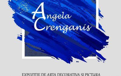 EXPOZIȚIE DE ARTĂ DECORATIVĂ ȘI PICTURĂ – ANGELA CRENGANIȘ