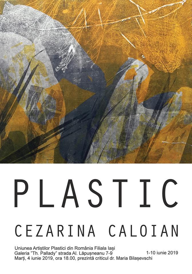 """EXPOZIȚIE – ,,PLASTIC"""" – CEZARINA CALOIAN"""