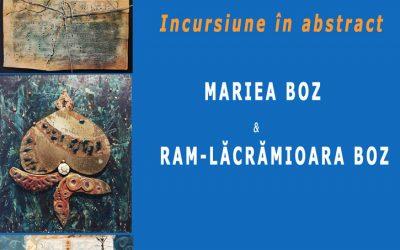 """EXPOZIȚIE DE PICTURĂ ȘI CERAMICĂ – ,,INCURSIUNE ÎN ABSTRACT"""" – MARIEA BOZ (PICTURĂ) ȘI RAM-LĂCRĂMIOARA BOZ (CERAMICĂ)"""