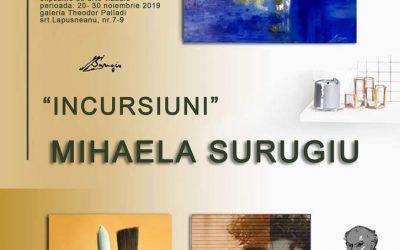 """EXPOZIȚIE DE ARTE VIZUALE –  """"INCURSIUNI"""" MIHAELA SURUGIU"""