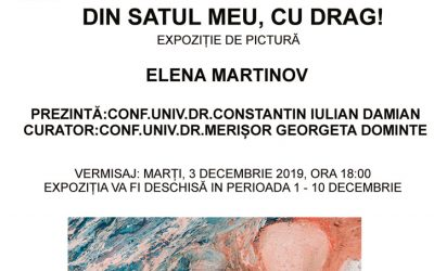 """EXPOZIȚIE DE PICTURĂ – """"DIN SATUL MEU, CU DRAG!"""" – ELENA MARTINOV"""
