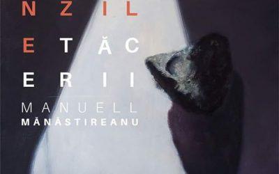"""EXPOZIȚIE DE PICTURĂ – """"ONGLINZILE TĂCERII"""" MANUELL MĂNĂSIREANU"""