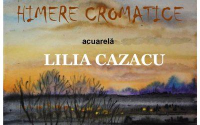 """EXPOZIȚIE DE ACUARELĂ – ,,HIMERE CROMATICE"""" –  LILIA CAZACU"""