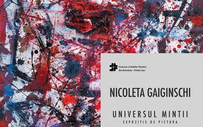 """EXPOZIȚIE DE PICTURĂ– ,,UNIVERSUL MINȚII"""" – NICOLETA GAIGINSCHI"""