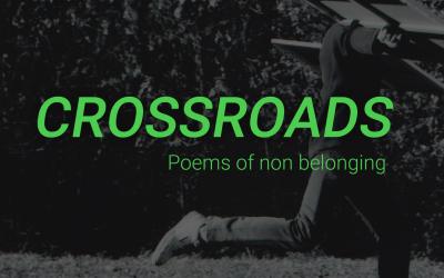 """Expoziția """"Crossroads. Poems of non belonging"""""""