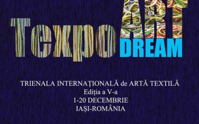 """Expoziția Trienala Internațională de Arte Textilă Ediția a V–a """"Texpo Art Dream"""