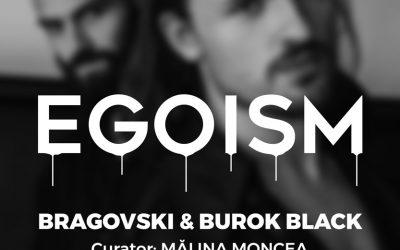 """Expoziție """"Egoism"""" – Bragovski & Burok Black"""