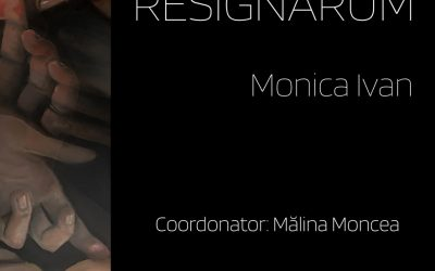 """Expoziția """"Resignarum"""" – Monica Ivan"""