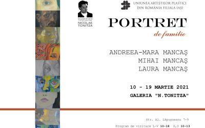 "Expoziție – ""Portret de familie""- Andreea – Mara Mancaș, Mihai Mancaș, Laura Mancaș"