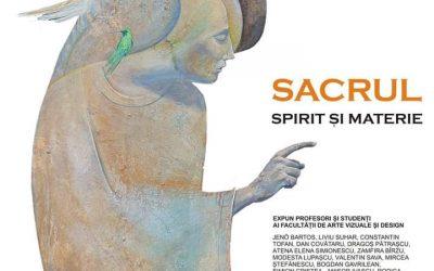 """Expoziție de artă vizuală – """"Sacrul. Spirit și Materie"""""""