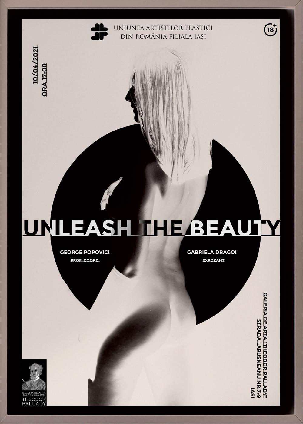 UNLEASH THE BEAUTY – Gabriela Drăgoi