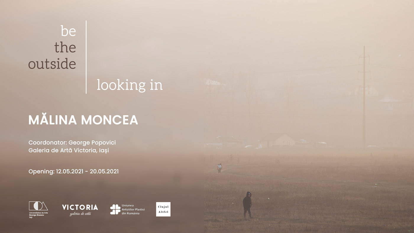Be the outside looking in – Mălina Moncea