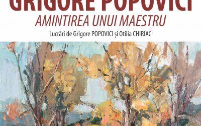 "Expoziția – ""Grigore Popovici – Amintirea unui maestru""- Grigore Popovici și Otilia Chiriac"