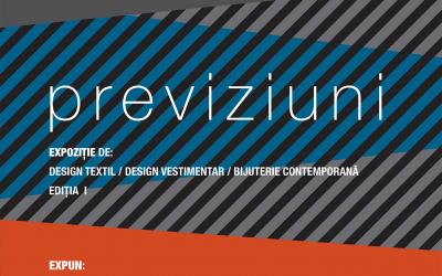 """Expoziție de Design Textil/Design Vestimentar/Bijuterie Contemporană """"Previziuni"""" Ediția I"""