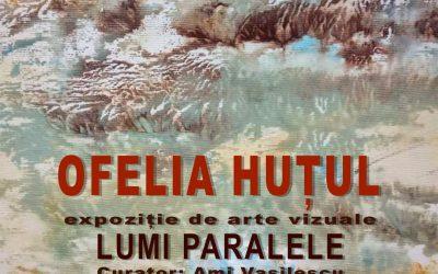 LUMI PARALELE  –  Ofelia Huțul