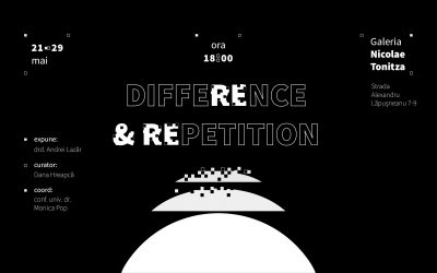 """Expoziția – """"DIFFERENCE & REPETITION""""- Andrei Lazăr"""
