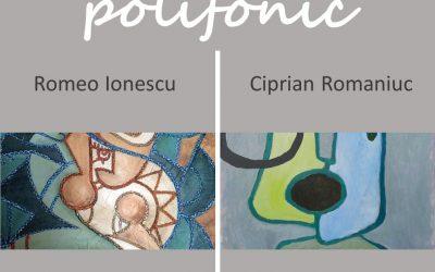 "Expoziția  ""Polifonic""–   Romeo Ionescu și Ciprian Romaniuc"