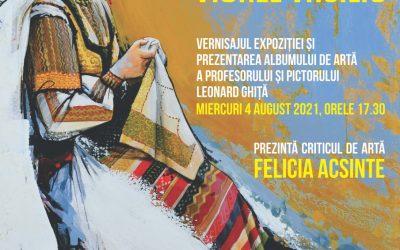 """Expoziție de pictură """"Accente Vizuale"""" – Viorel Vasiliu  și prezentarea albumului de artă a profesorului și pictorului Leonard Ghiță"""