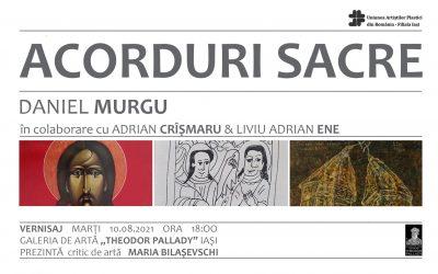 "Expoziția ""ACORDURI SACRE"" – Daniel Murgu, Adrian Cîșmaru și Liviu Adrian Ene"