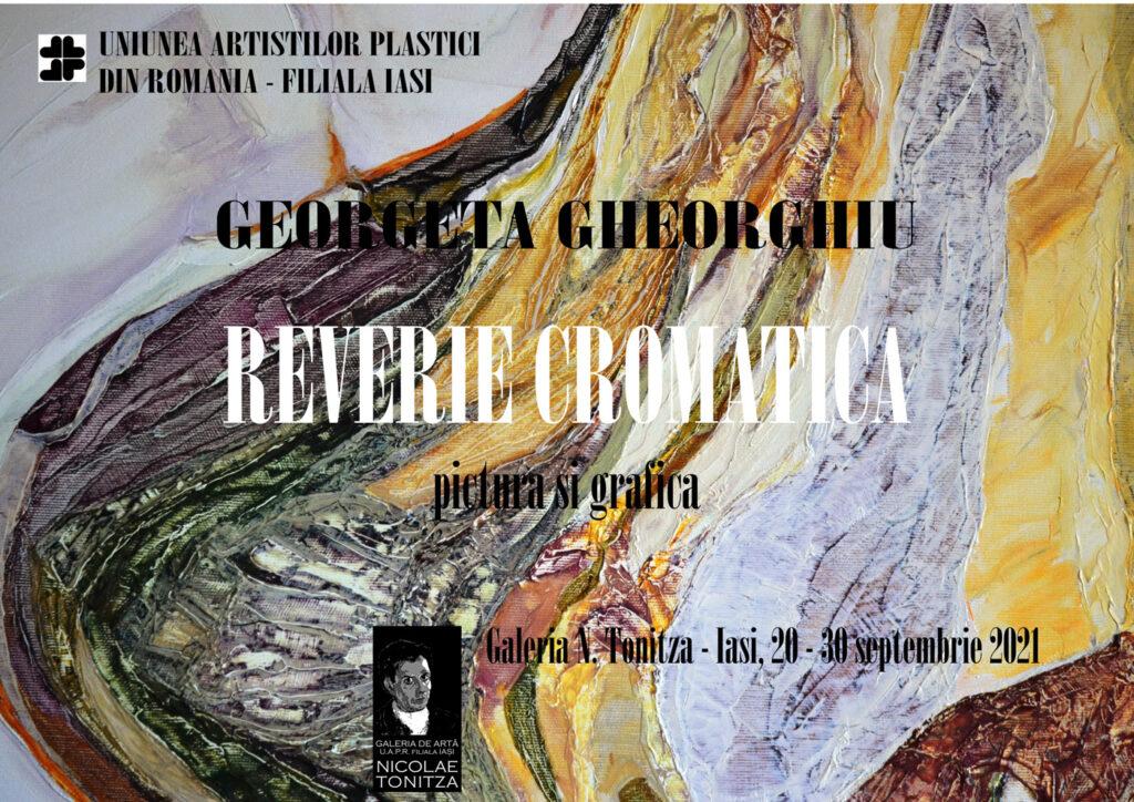 """Expoziție de pictură și grafică """"Reverie cromatică"""" – Georgeta Gheorghiu"""