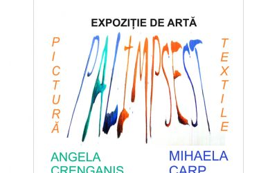 "Expoziție de pictură și textile ""Palimpsest"" – Angela Crenganiș și Mihaela Carp"
